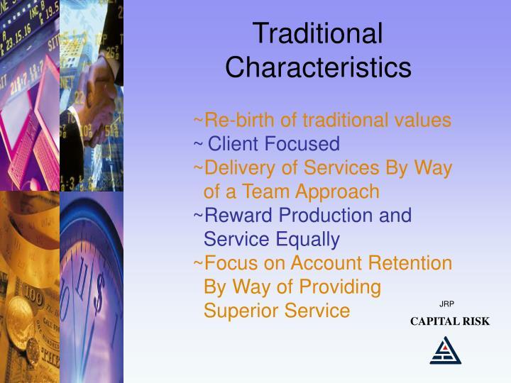 Traditional                      Characteristics