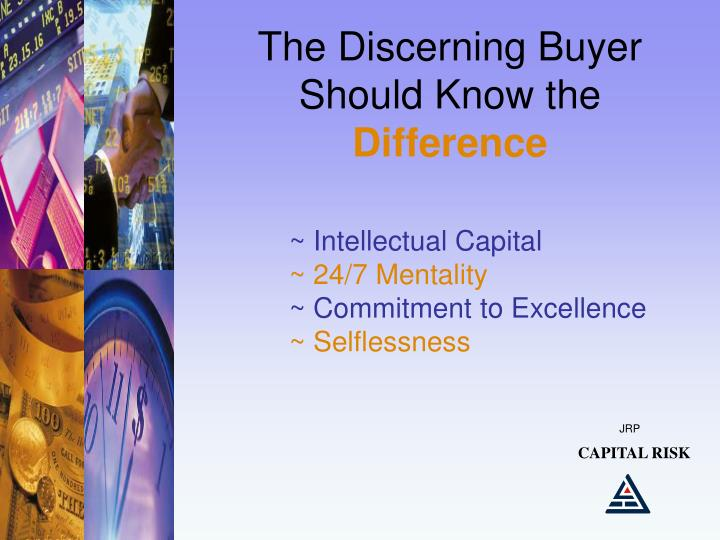 The Discerning Buyer Should Know the
