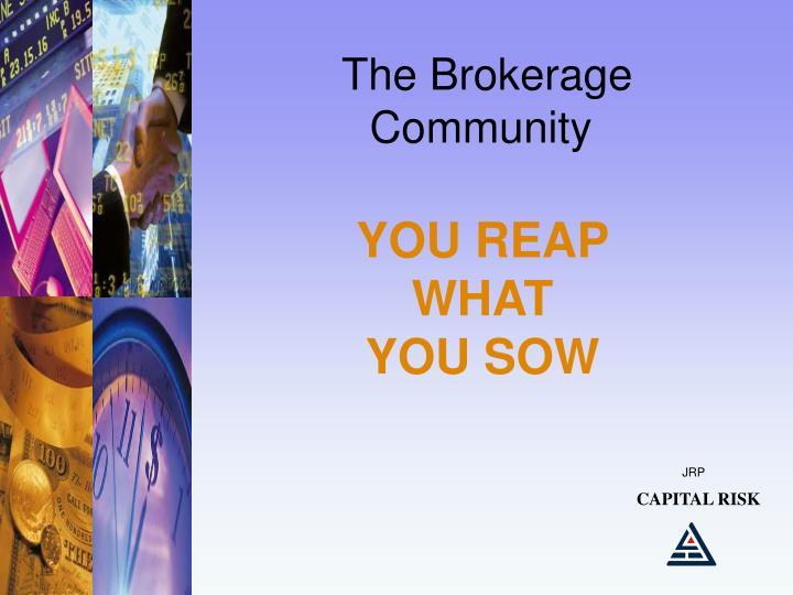 The Brokerage                    Community