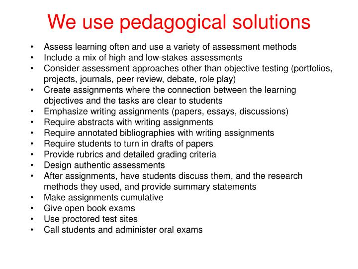 We use pedagogical solutions