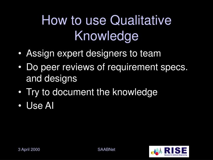 How to use Qualitative Knowledge