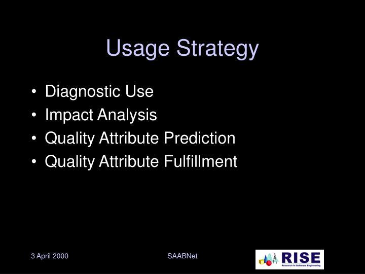 Usage Strategy
