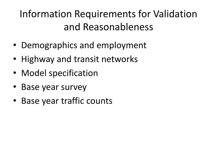 Information Requirements for Validation and Reasonableness