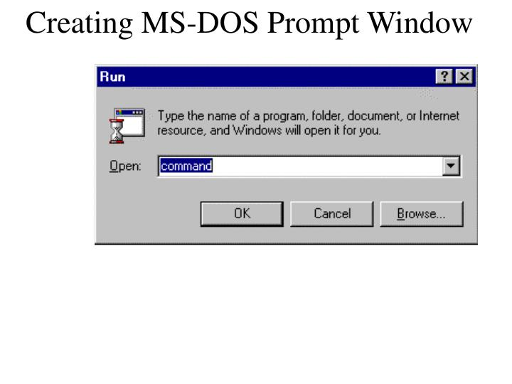 Creating MS-DOS Prompt Window
