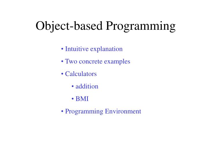 Object based programming