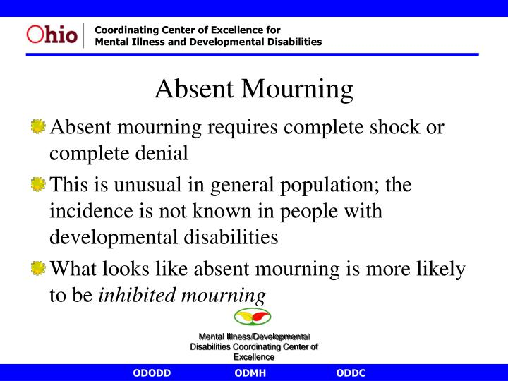 Absent mourning requires complete shock or complete denial