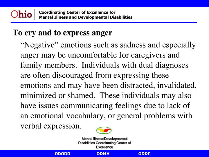 To cry and to express anger