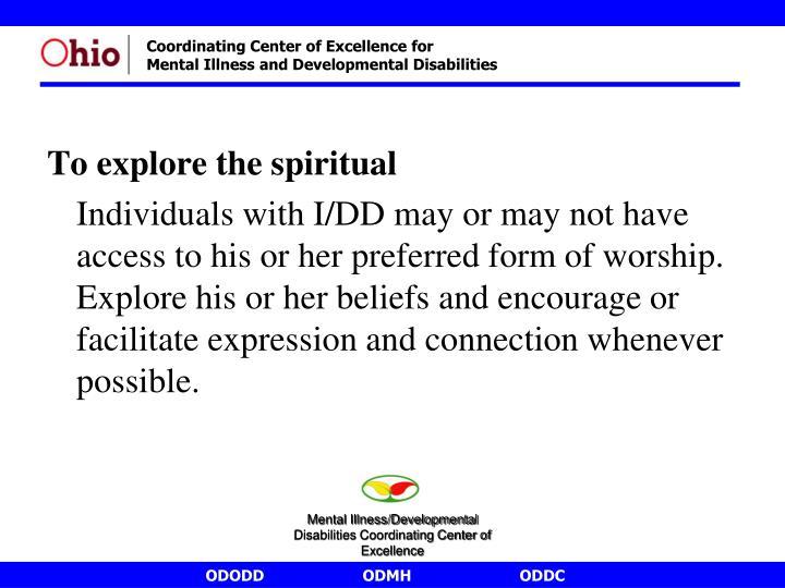 To explore the spiritual