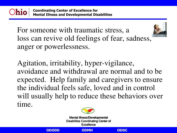 For someone with traumatic stress, a