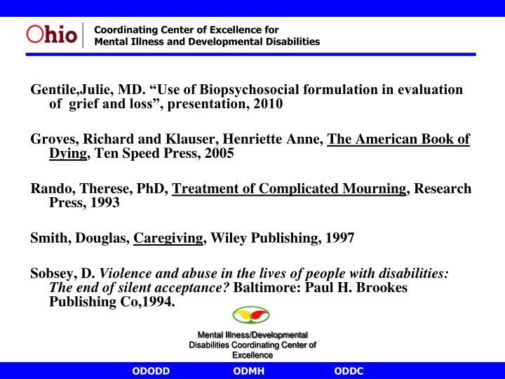 "Gentile,Julie, MD. ""Use of Biopsychosocial formulation in evaluation of  grief and loss"", presentation, 2010"