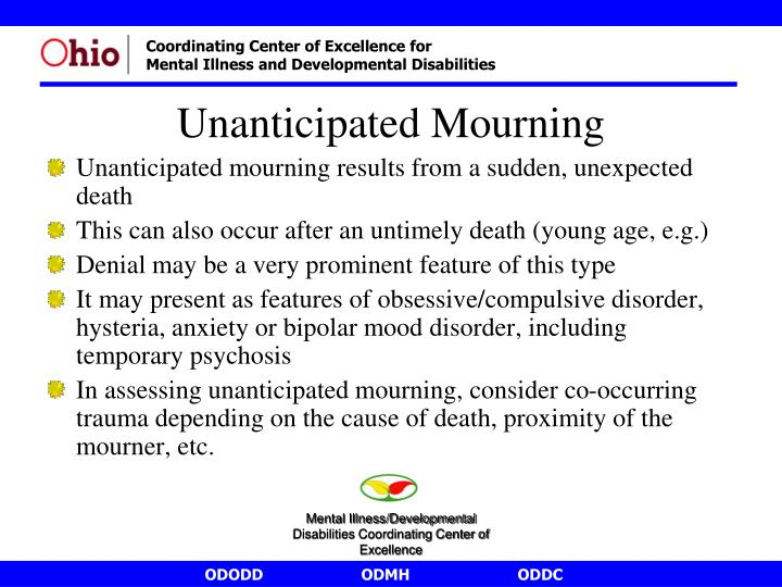 Unanticipated mourning results from a sudden, unexpected death