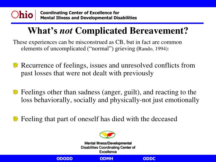 """These experiences can be misconstrued as CB, but in fact are common elements of uncomplicated (""""normal"""") grieving ("""