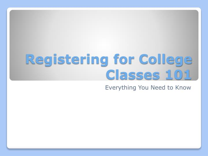 registering for college classes 101