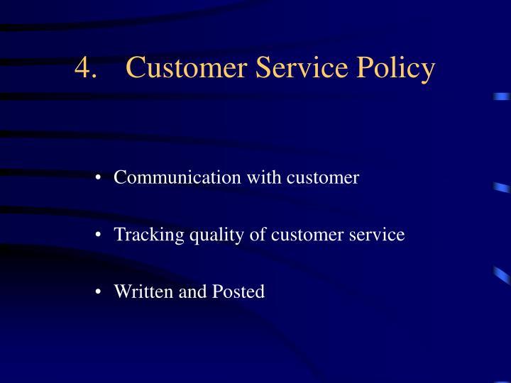 4.Customer Service Policy
