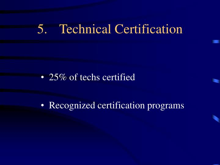 5.Technical Certification