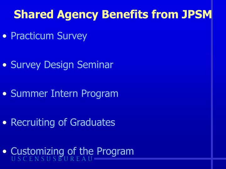 Shared Agency Benefits from JPSM