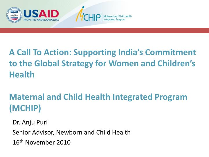 dr anju puri senior advisor newborn and child health 16 th november 2010