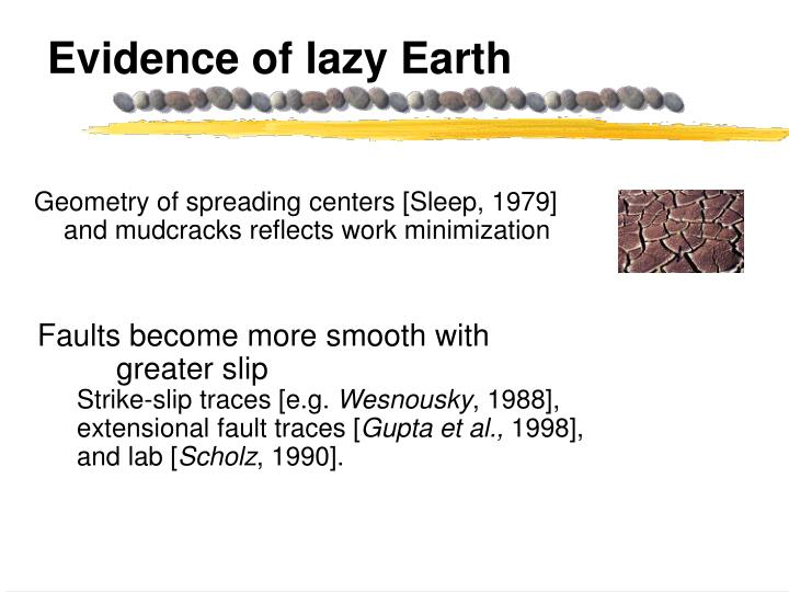 Evidence of lazy earth