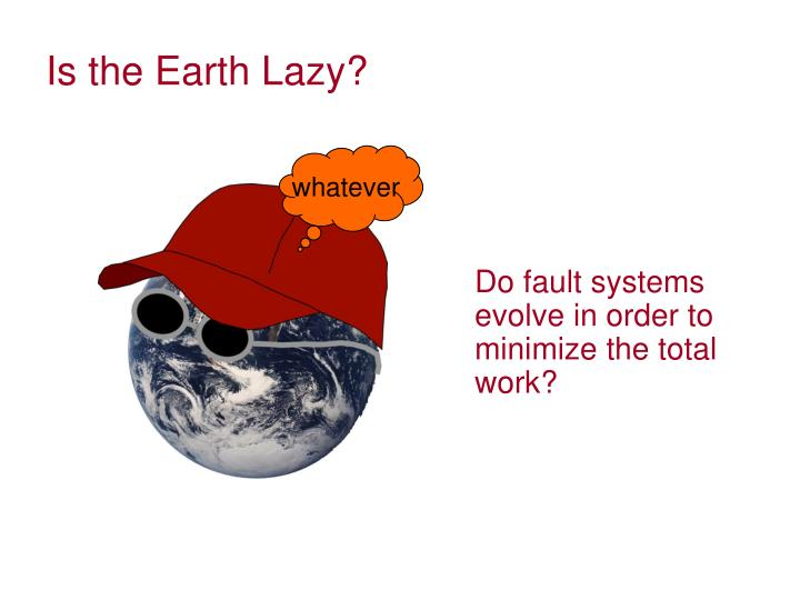 Is the earth lazy