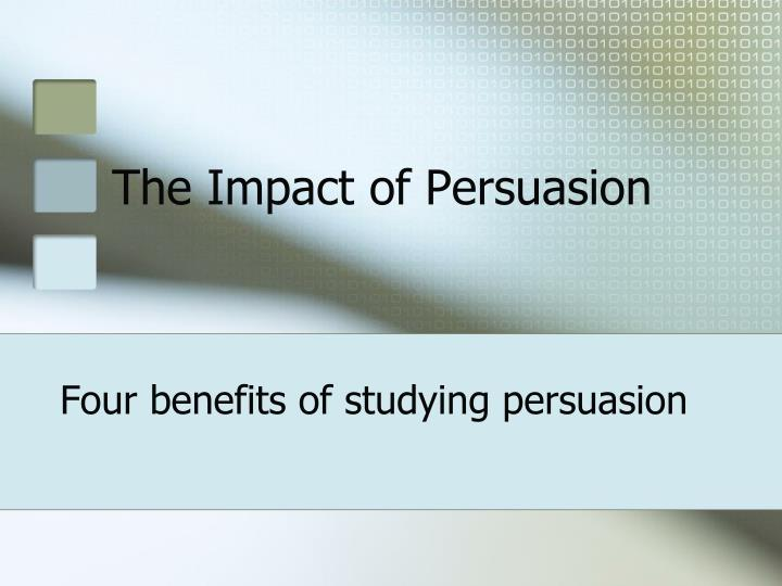 The impact of persuasion
