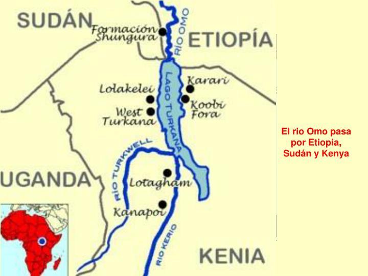 El rio Omo pasa por Etiopia, Sudán y Kenya