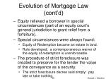 evolution of mortgage law cont d