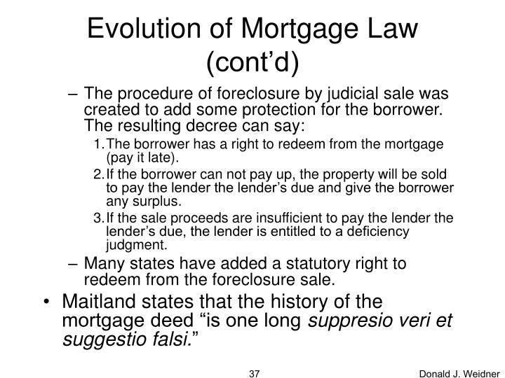 Evolution of Mortgage Law (cont'd)