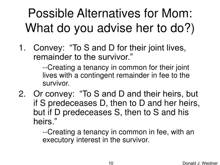 Possible Alternatives for Mom: