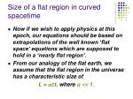size of a flat region in curved spacetime1