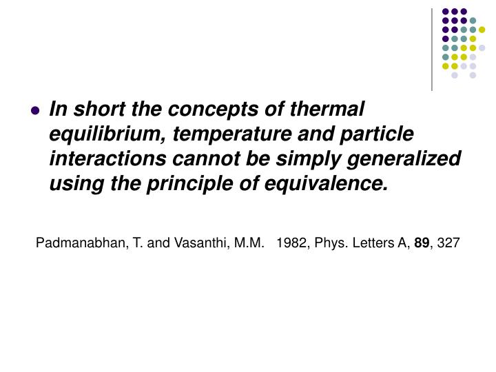 In short the concepts of thermal equilibrium, temperature and particle interactions cannot be simply generalized using the principle of equivalence.