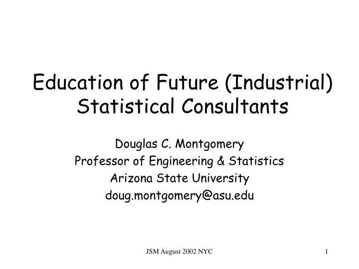 Education of Future (Industrial) Statistical Consultants