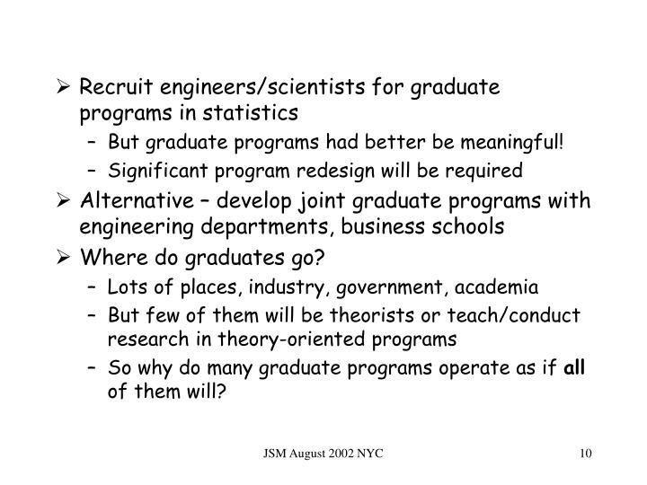Recruit engineers/scientists for graduate programs in statistics