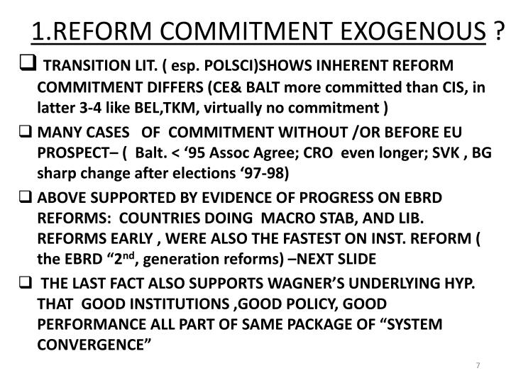 1.REFORM COMMITMENT EXOGENOUS