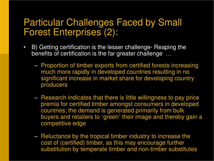 Particular Challenges Faced by Small Forest Enterprises (2):