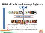 uidai will only enroll through registrars