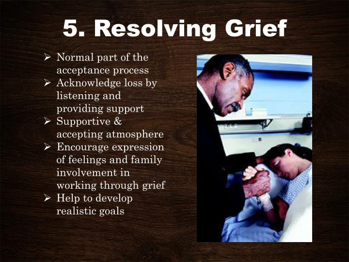 5. Resolving Grief