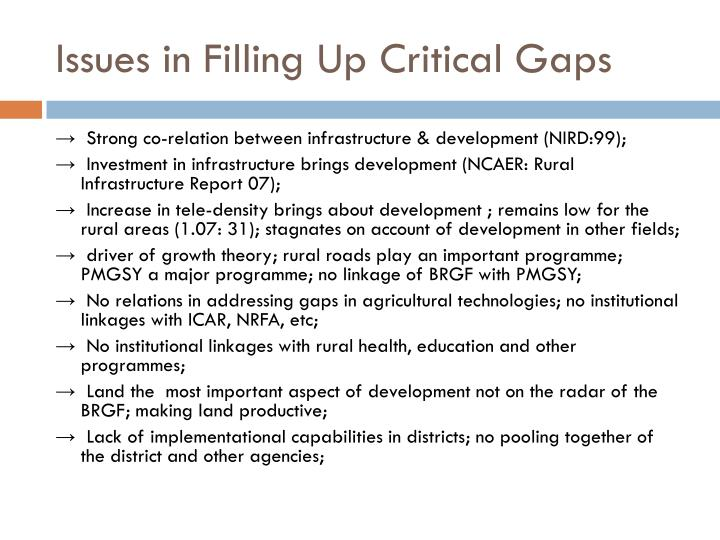 Issues in Filling Up Critical Gaps