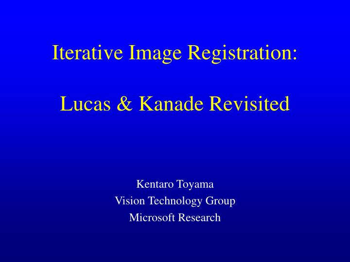 Iterative image registration lucas kanade revisited