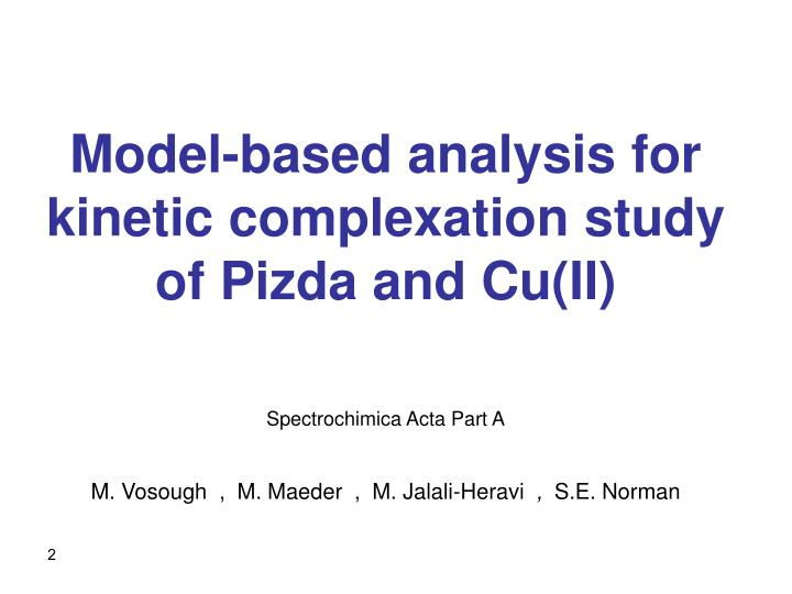 Model-based analysis for kinetic complexation study of Pizda and Cu(II)
