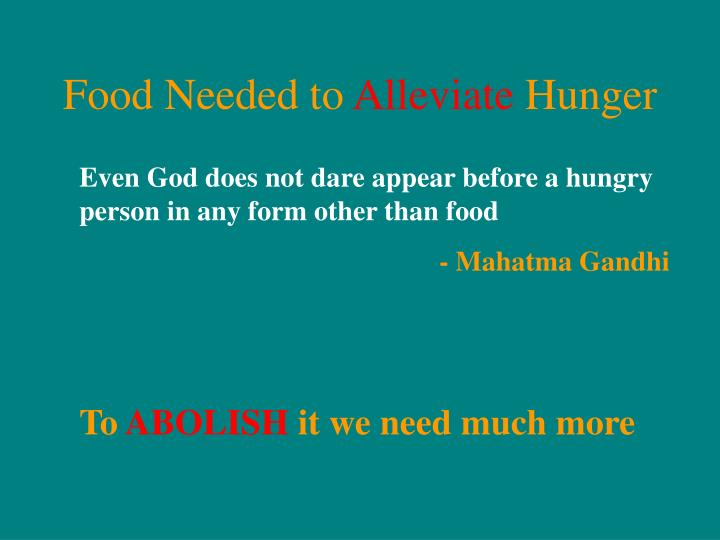 Food needed to alleviate hunger