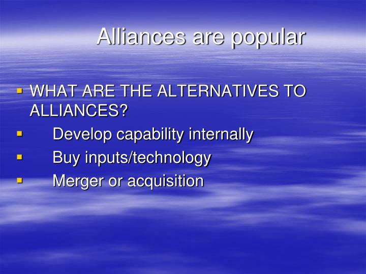 Alliances are popular