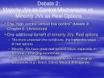 debate 2 majority jvs as control mechanisms vs minority jvs as real options