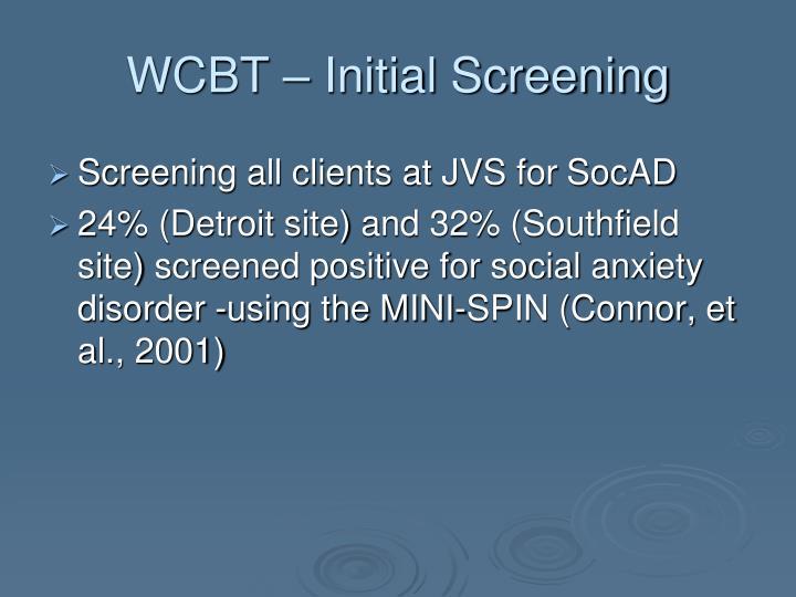 WCBT – Initial Screening