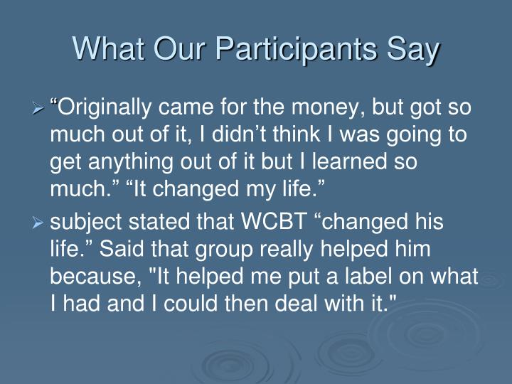 What Our Participants Say