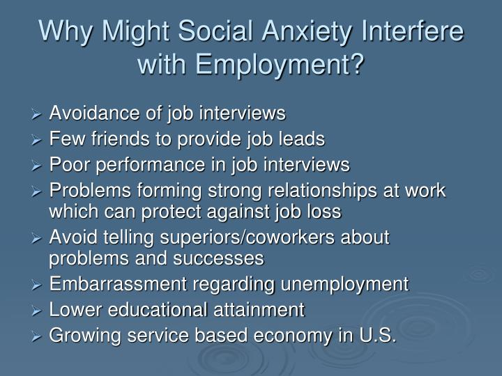 Why Might Social Anxiety Interfere with Employment?