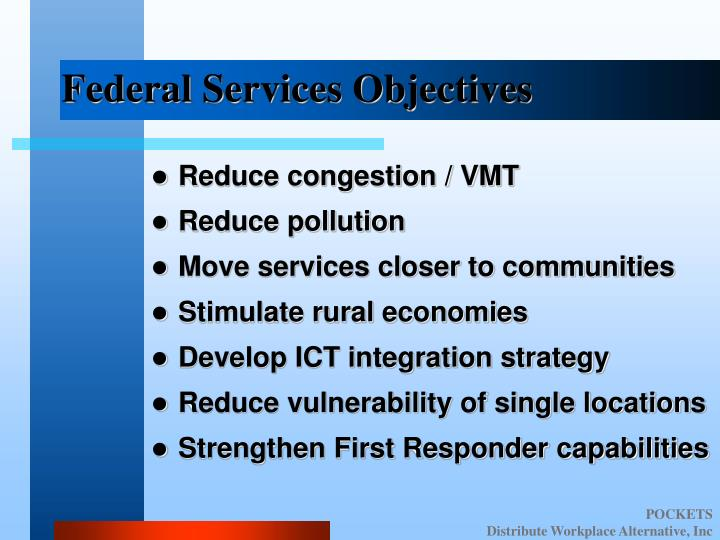 Federal Services Objectives