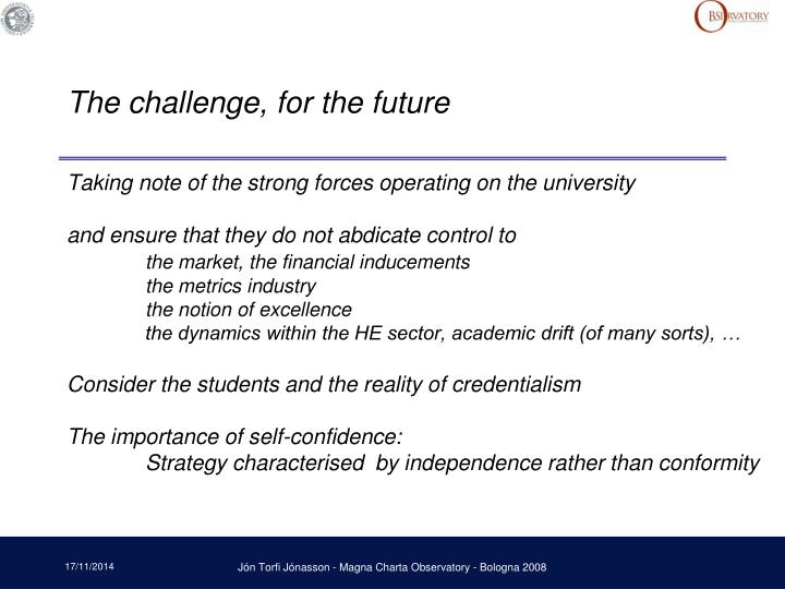 The challenge, for the future