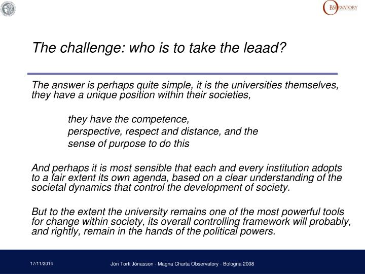 The challenge: who is to take the leaad?