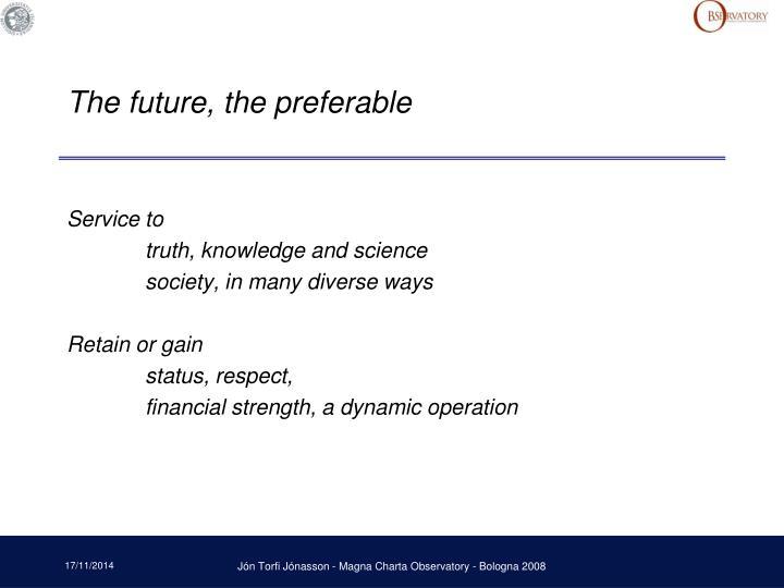 The future, the preferable
