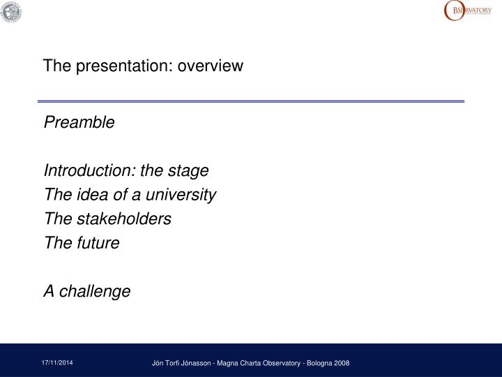 The presentation: overview